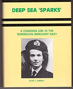 Hardcover Deep Sea 'Sparks'; a Canadian Girl in the Norwegian Merchant Navy Book