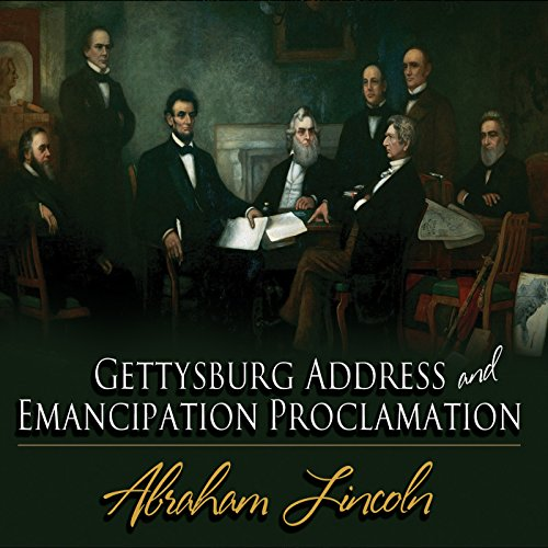 Gettysburg Address & Emancipation Proclamation audiobook cover art