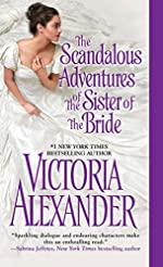 The Scandalous Adventures of the Sister of the Bride (Millworth Manor Series Book 3)