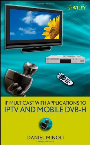 IP Multicast with Applications to IPTV and Mobile DVB-H (Wiley - IEEE) (English Edition)