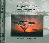 Le pouvoir du moment présent - Guide d'éveil spirituel (2 CD Livre Audio) - Ada/Art de S'Apprivoiser - 06/02/2003