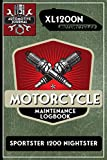 XL1200N Sportster 1200 Nightster, Motorcycle Maintenance Logbook: Harley Davidson Models, Vtwin - Biker Gear, Chopper, Maintenance Service and Repair ... Records, Safety Reminders. 6 x 9 151 Pages