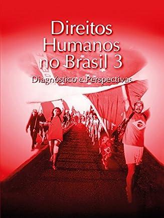 Direitos humanos no Brasil 3: Diagnóstico e perspectivas