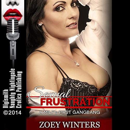 Sexual Frustration: A MILF's First Gangbang audiobook cover art