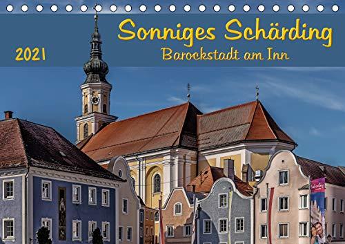 Sonniges Schärding, Barockstadt am Inn (Tischkalender 2021 DIN A5 quer)