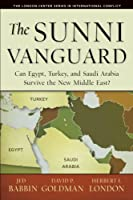 The Sunni Vanguard: Can Egypt, Turkey, and Saudi Arabia Survive the New Middle East? (The London Center International Conflicts)
