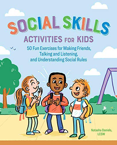 Social Skills Activities for Kids: 50 Fun Exercises for Making Friends, Talking and Listening, and Understanding Social Rules - Paperback by Natasha Daniels