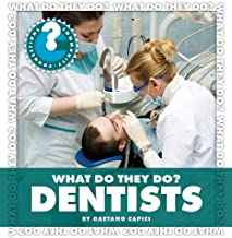 What Do They Do? Dentists