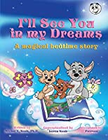 I'll see you in my Dreams: A Magical bedtime story AWARD-WINNING CHILDREN'S BOOK (Recipient of the prestigious Mom's Choice Award)