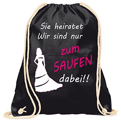 Junggesellinnenabschied Sie heiratet wir sind nur zum Saufen dabei JGA   Handtasche   Turnbeutel   Rucksack   Hipster Turn-Beutel  Rucksack-Beutel   Gym-Bag   Tasche   Sport-Beutel   Jute (Schwarz)