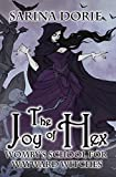 The Joy of Hex: A Not-So-Cozy Witch Mystery (Womby's School for Wayward Witches Book 17)