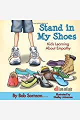 Stand in My Shoes: Kids Learning About Empathy Paperback