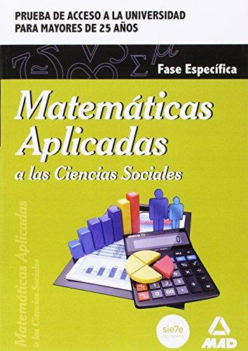 Matemáticas Aplicadas a las Ciencias Sociales. Fase específica. Prueba de acceso a la Universidad para Mayores de 25 años