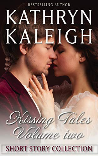 Kissing Tales — Volume Two: Short Story Collection (English Edition)