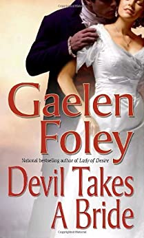 Devil Takes A Bride (Knight Miscellany Book 5) by [Gaelen Foley]