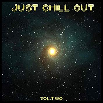 Just Chill Out Vol. 2