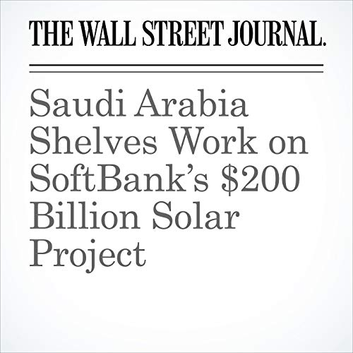 Saudi Arabia Shelves Work on SoftBank's $200 Billion Solar Project copertina