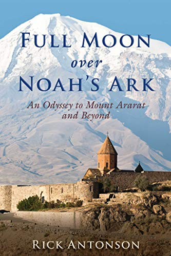 Full Moon over Noah's Ark: An Odyssey to Mount Ararat and Beyond (English Edition)