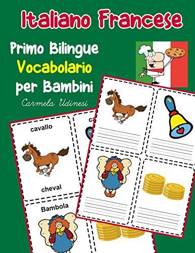 Italiano Francese Primo Bilingue Vocabolario per Bambini: Esercizi Dizionario Italiano bambini elementari