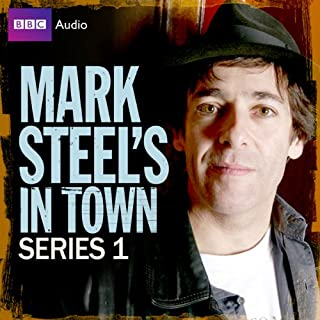 Mark Steel's in Town: Series 1                   By:                                                                                                                                 Mark Steel,                                                                                        Pete Sinclair                               Narrated by:                                                                                                                                 uncredited                      Length: 2 hrs and 47 mins     87 ratings     Overall 4.7