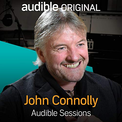 John Connolly     Audible Sessions: FREE Exclusive Interview              By:                                                                                                                                 John Connolly,                                                                                        Robin Morgan                               Narrated by:                                                                                                                                 John Connolly,                                                                                        Robin Morgan                      Length: 25 mins     39 ratings     Overall 4.4