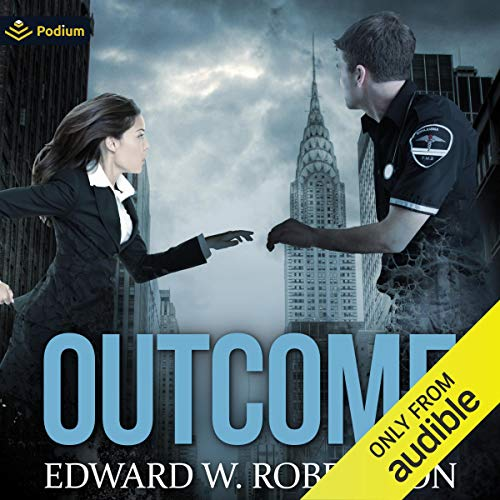 Outcome Audiobook By Edward W. Robertson cover art