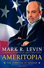 ameritopia the unmaking of america