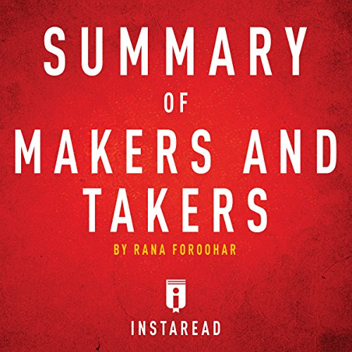 Summary of Makers and Takers by Rana Foroohar audiobook cover art