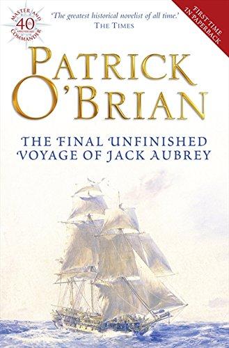 The Final, Unfinished Voyage of Jack Aubrey (Aubrey/Maturin Series)