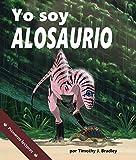 Yo soy Alosaurio (I am Allosaurus in Spanish) (Spanish Edition) (I Am Prehistoric)