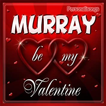 Murray Personalized Valentine Song - Female Voice