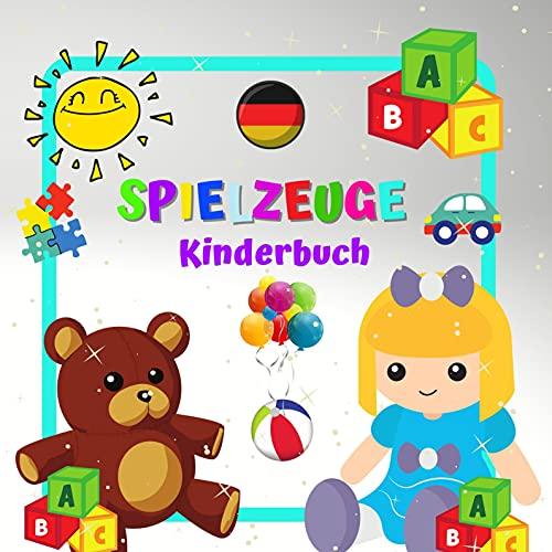SPIELZEUGE Kinderbuch.: Für Jungen und Mädchen im Alter von 2-4 Jahren. Spaß und Lernen. Meine ersten Worte. Viel Glück! (Meine ersten Worte- Ein Buch für Kinder von 2-4 Jahren.)