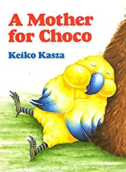 A Mother for Choco (Paperstar): Keiko Kasza