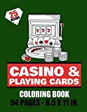 Casino & Playing cards Coloring Book - 54 pages - 8.5x11in: Playing cards & Machine Jackpot to color for Teens & Adults | 25 beautiful pages to color