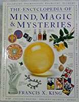 The ENCYCLOPEDIA OF MIND, MAGIC & MYSTERIES.