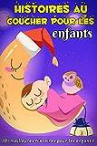 Histoires au coucher pour les enfants: 10+ meilleures histoires pour les enfants:(French Edition)