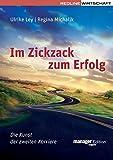 Im Zickzack zum Erfolg: Die Kunst der zweiten Karriere (manager magazin Edition) - Ulrike Ley