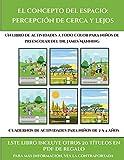 Cuadernos de actividades para niños de 2 a 4 años (El concepto del espacio: percepción de cerca y lejos) : Este libro contiene 30 fichas con actividades a todo color para niños de 4 a 5 años (19)