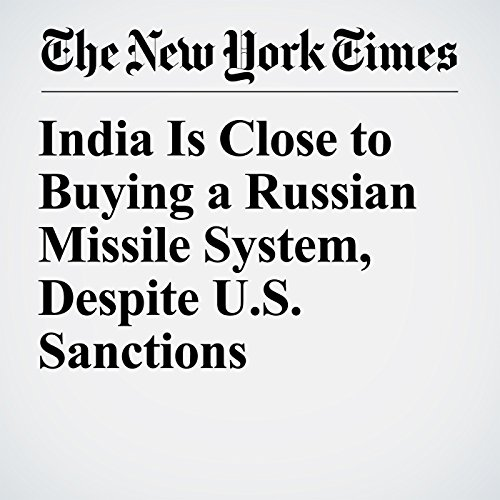 India Is Close to Buying a Russian Missile System, Despite U.S. Sanctions copertina