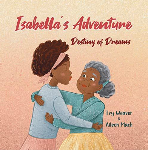 Isabella\'s Adventure: Destiny of Dreams (English Edition)