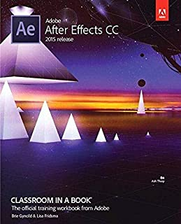 Adobe After Effects CC Classroom in a Book 2015 (Classroom in a Book (Adobe))