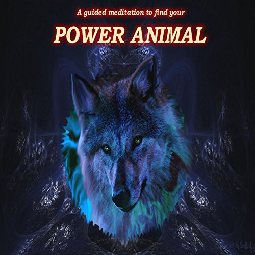 Power Animal. a Guided Meditation to Find Your Animal Spirit Guide.