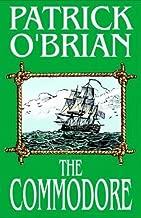 The Commodore: Aubrey/Maturin Series, Book 17