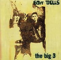60FT DOLLS - BIG 3 (1 CD)
