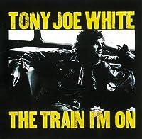 Train I'm on by Tony Joe White (2008-05-28)