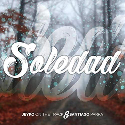 Jeyko On The Track & Santiago Parra