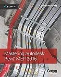 Mastering Autodesk Revit MEP 2016: Autodesk Official Press