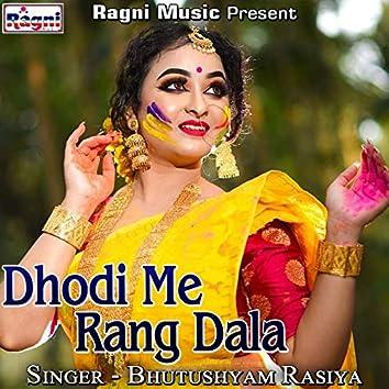 Dhodi Me Rang Dala