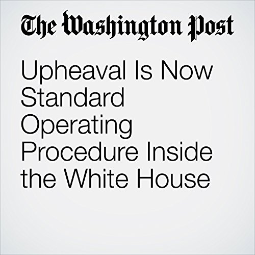 Upheaval Is Now Standard Operating Procedure Inside the White House copertina