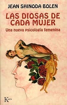 LAS DIOSAS DE CADA MUJER:Una nueva psicología femenina (Spanish Edition) por [JEAN SHINODA BOLEN, Gloria Steinem, Alfonso Colodrón]